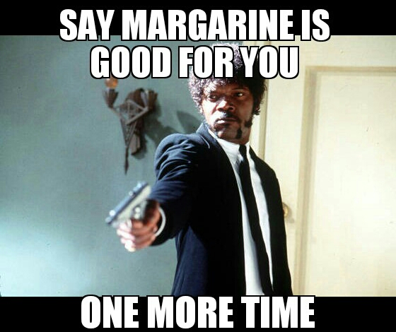 Image result for no margarine meme